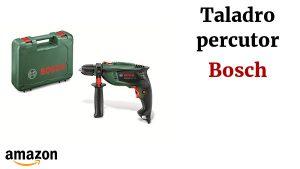 Opiniones y reviews de taladro percutor bosch para comprar en Internet